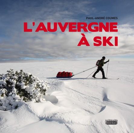 L'Auvergne à ski - Paul-André Coumes - Editions du Rouergue