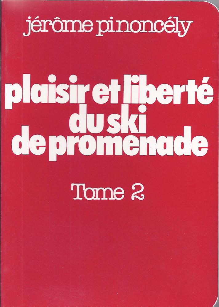 Plaisir et liberté du ski de promenade de Jérôme Pinoncelly - Tome 2