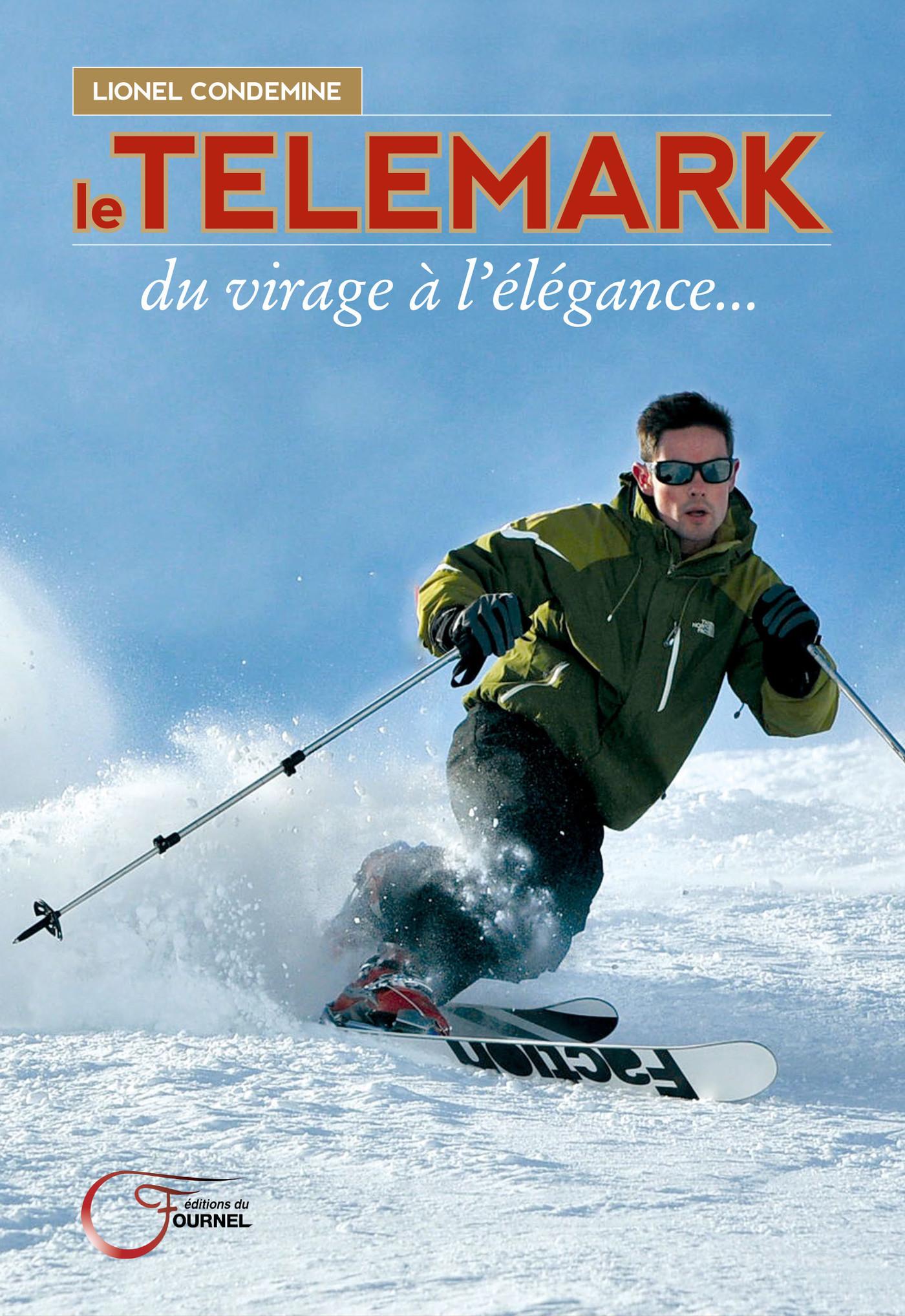 Le Telemark, du virage à l'élégance - Lionel Condemine